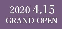 2020.4.15 GRAND OPEN